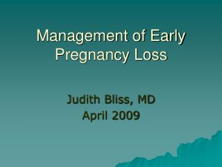 Management of Early Pregnancy Loss