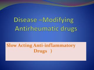 Disease –Modifying 	 Antirheumatic  drugs