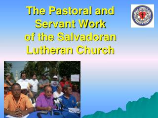The Pastoral and Servant Work of the Salvadoran Lutheran Church
