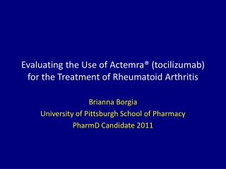 Evaluating the Use of  Actemra ® ( tocilizumab ) for the Treatment of Rheumatoid Arthritis