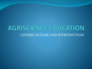 AGRISCIENCE EDUCATION