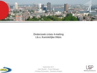 Onderzoek crisis 4-meting t.b.v. Koninklijke  Hibin