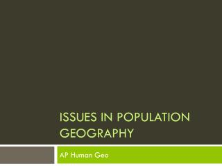 Issues in Population Geography
