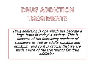 DRUG ADDICTION TREATMENTS