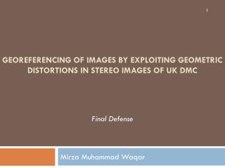 Georeferencing of Images by Exploiting Geometric Distortions in Stereo Images of UK DMC