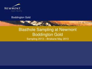 Blasthole Sampling at Newmont  B oddington Gold