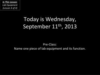 Today is  Wednesday, September  11 th , 2013