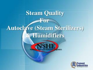 Steam Quality For  Autoclave (Steam Sterilizers) & Humidifiers