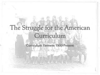 The Struggle for the American Curriculum