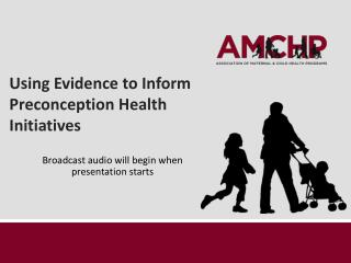 Using Evidence to Inform Preconception Health Initiatives