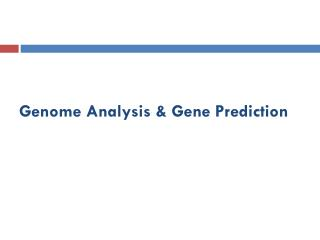 Genome Analysis & Gene Prediction