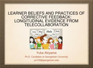 LEARNER BELIEFS AND PRACTICES OF CORRECTIVE FEEDBACK: LONGITUDINAL EVIDENCE FROM TELECOLLABORATION