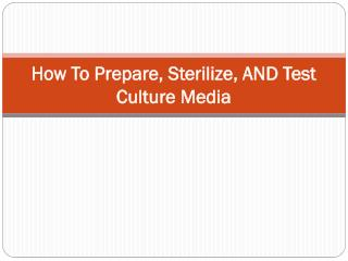 How To Prepare, Sterilize, AND Test Culture Media