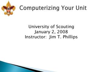 Computerizing Your Unit