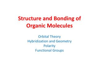 Structure and Bonding of Organic Molecules