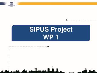 SIPUS Project  WP 1
