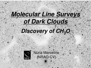 Molecular Line Surveys  of  Dark  Clouds Discovery of CH 3 O