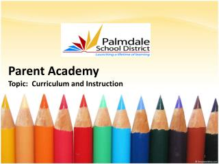Parent Academy Topic:  Curriculum and Instruction