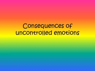 Consequences of uncontrolled emotions
