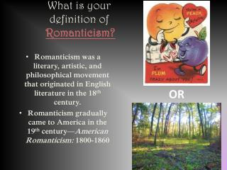 What is your  definition of  Romanticism?