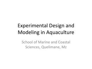 Experimental Design and Modeling in Aquaculture