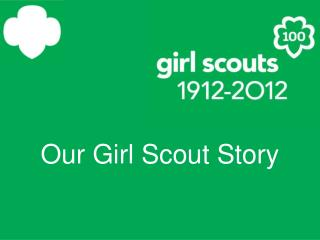 Our Girl Scout Story