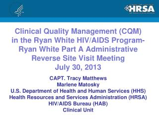 CAPT. Tracy Matthews  Marlene Matosky U.S. Department of Health and Human Services (HHS)
