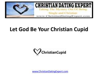 Let God Be Your Christian Cupid