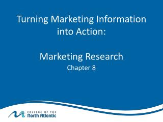 Turning Marketing Information into Action: Marketing Research