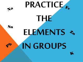 Practice  the Elements In Groups