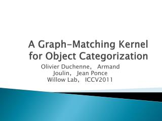 A Graph-Matching Kernel for Object Categorization