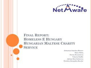 Final Report: Homeless E Hungary Hungarian Maltese Charity Service
