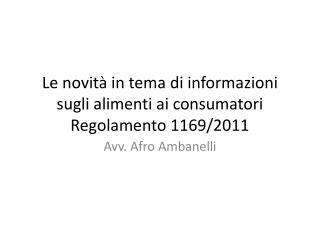 Le novità in tema di informazioni sugli alimenti ai consumatori Regolamento 1169/2011