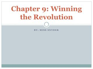 Chapter 9: Winning the Revolution