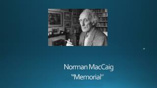 "Norman MacCaig ""Memorial"""