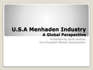 U.S.A  Menhaden Industry A Global Perspective