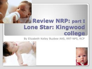 Review NRP: part I Lone Star: Kingwood college