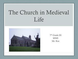 The Church in Medieval Life