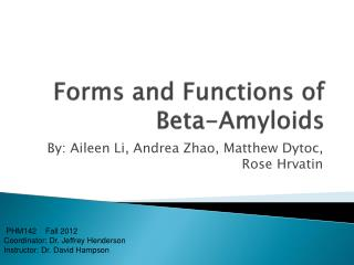 Forms and Functions of Beta- Amyloids