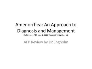 AFP Review by  Dr Engholm