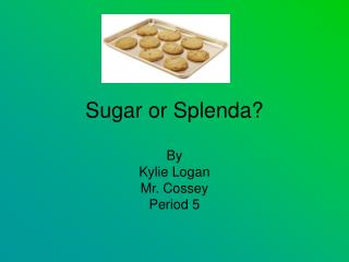 Sugar or Splenda