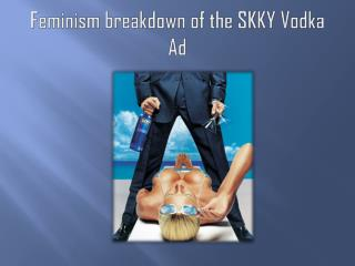 Feminism breakdown of the SKKY Vodka Ad