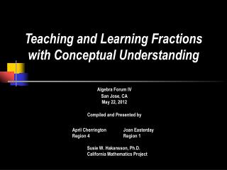 Algebra Forum IV San Jose, CA May 22, 2012 Compiled and Presented by