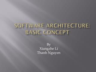 SOFTWARE ARCHITECTURE:  BASIC CONCEPT