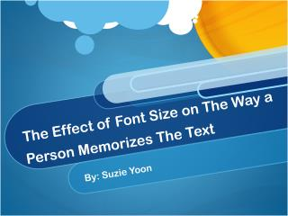 The Effect of Font Size on The Way a Person Memorizes The Text
