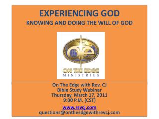 EXPERIENCING GOD KNOWING AND DOING THE WILL OF GOD
