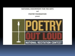 Why was Poetry Out Loud created? To introduce students to great classic and contemporary poetry