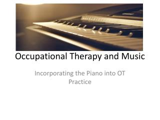 Occupational Therapy and Music