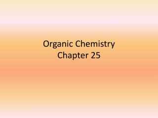 Organic  Chemistry Chapter 25