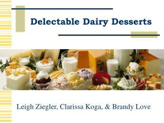 Delectable Dairy Desserts